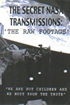 Image of The Secret NASA Transmissions: The Raw Footage