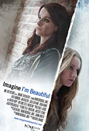 Imagine I'm Beautiful (2014) Poster - Movie Forum, Cast, Reviews