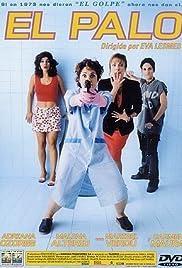 El palo(2001) Poster - Movie Forum, Cast, Reviews
