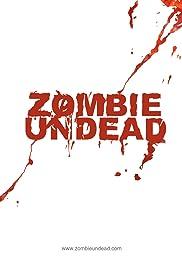 Zombie Undead(2010) Poster - Movie Forum, Cast, Reviews
