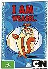 """""""I Am Weasel"""""""