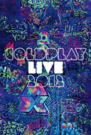 Coldplay Live 2012 (2012) Poster - Movie Forum, Cast, Reviews