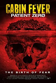 Cabin Fever: Patient Zero (2014) Poster - Movie Forum, Cast, Reviews