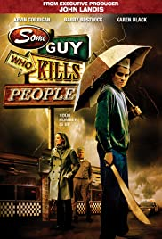 Some Guy Who Kills People (2011) Poster - Movie Forum, Cast, Reviews