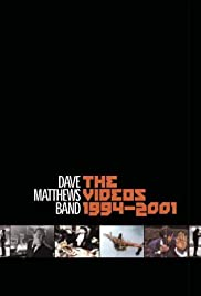Dave Matthews Band: The Videos 1994-2001 Poster