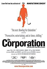 The Corporation (2003) Poster - Movie Forum, Cast, Reviews