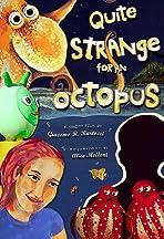 Quite Strange for an Octopus