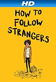 How to Follow Strangers (2013) Poster - Movie Forum, Cast, Reviews