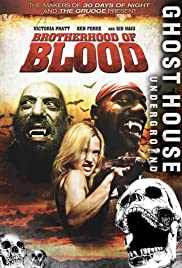 Brotherhood of Blood (2007) Poster - Movie Forum, Cast, Reviews