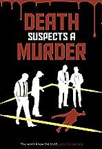 Death Suspects a Murder