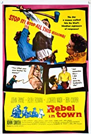 Rebel in Town (1956) Poster - Movie Forum, Cast, Reviews