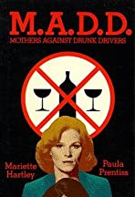 M.A.D.D.: Mothers Against Drunk Drivers