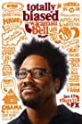 """Totally Biased with W. Kamau Bell"""