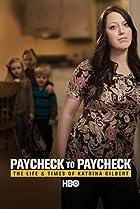 Image of Paycheck to Paycheck: The Life and Times of Katrina Gilbert