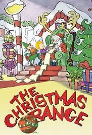 The Christmas Orange (TV Movie 2002) - IMDb