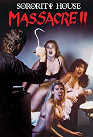 Sorority House Massacre II (1990) Poster - Movie Forum, Cast, Reviews