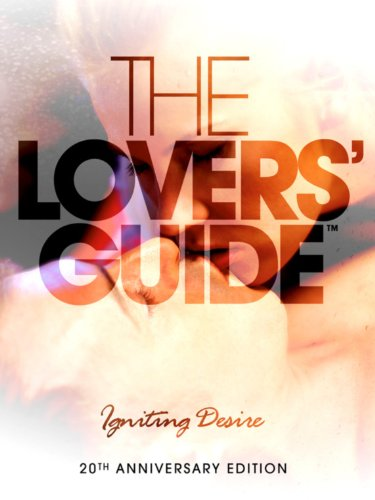 The Lovers Guide 3D: Igniting Desire