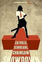 Catholic Schoolgirl Chainsaw Showdown