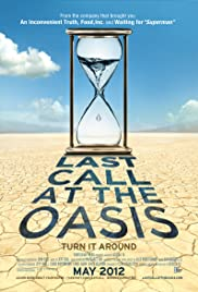 Last Call at the Oasis (2011) Poster - Movie Forum, Cast, Reviews