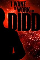 Image of I Want to Work for Diddy