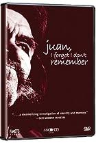 Image of Juan, I Forgot I Don't Remember