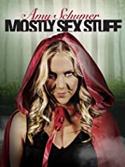 Amy Schumer: Mostly Sex Stuff poster