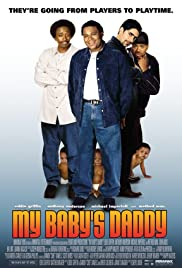 My Baby's Daddy (2004) Poster - Movie Forum, Cast, Reviews