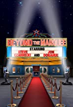 Beyond the Marquee
