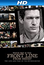 Image of Which Way Is the Front Line from Here? The Life and Time of Tim Hetherington
