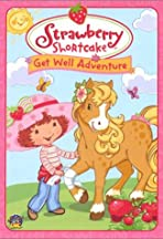 Strawberry Shortcake: Get Well Adventure