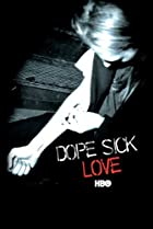 Image of Dope Sick Love