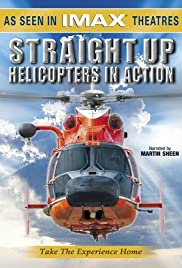 Straight Up: Helicopters in Action Poster