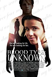 Blood Type: Unknown (2013) Poster - Movie Forum, Cast, Reviews