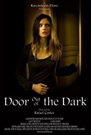 Door Out of the Dark (2007) Poster - Movie Forum, Cast, Reviews