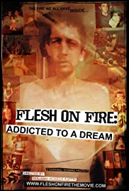 Flesh on Fire: Addicted to a Dream Poster