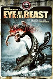 Eye of the Beast (2007) Poster - Movie Forum, Cast, Reviews