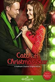 Catch a Christmas Star (TV Movie 2013) - IMDb