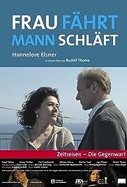 Frau fährt, Mann schläft - Zeitreisen: Die Gegenwart Poster