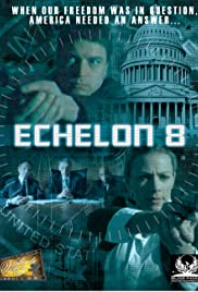 Echelon 8 (2009) Poster - Movie Forum, Cast, Reviews
