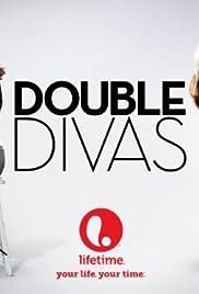 Double Divas Poster - TV Show Forum, Cast, Reviews