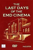 Image of The Last Days of the EMD Cinema