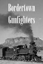 Image of Bordertown Gun Fighters