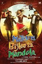 Matru ki Bijlee ka Mandola (2013) Poster