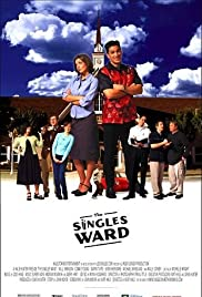 The Singles Ward (2002) Poster - Movie Forum, Cast, Reviews
