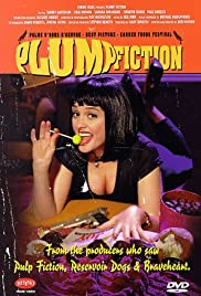 Plump Fiction (1997) Poster - Movie Forum, Cast, Reviews
