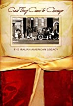 And They Came to Chicago: The Italian American Legacy
