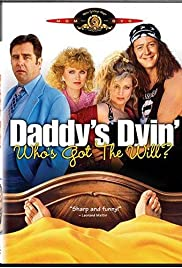 Daddy's Dyin'... Who's Got the Will?(1990) Poster - Movie Forum, Cast, Reviews