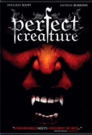 Perfect Creature(2006) Poster - Movie Forum, Cast, Reviews