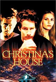 Christina's House (2000) Poster - Movie Forum, Cast, Reviews