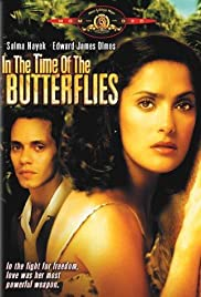 In the Time of the Butterflies (2001) Poster - Movie Forum, Cast, Reviews